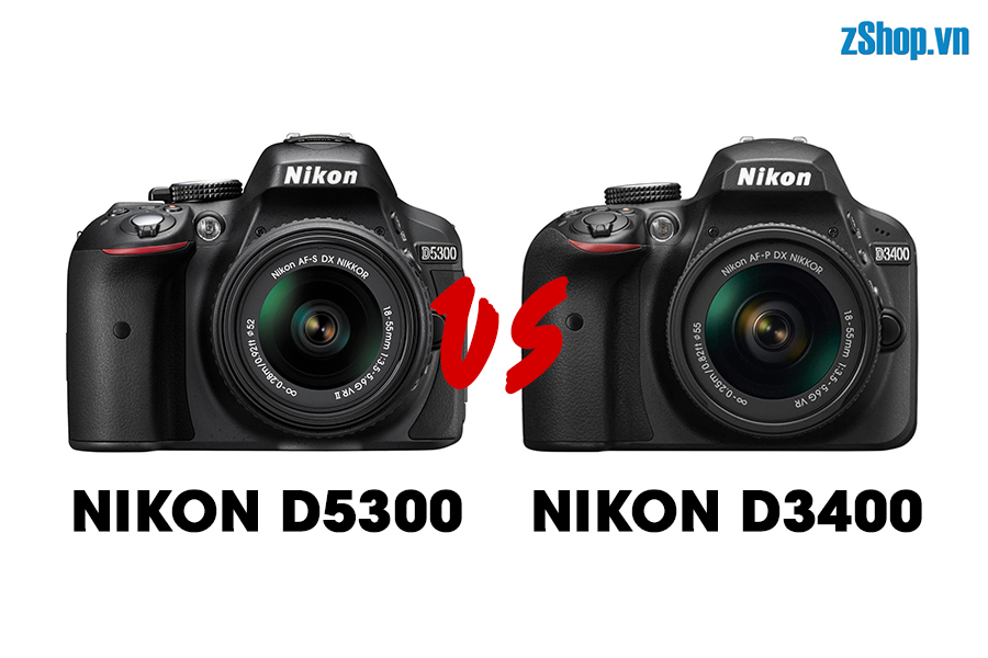 [So sánh Máy ảnh] Nikon D5300 vs Nikon D3400 | zShop.vn