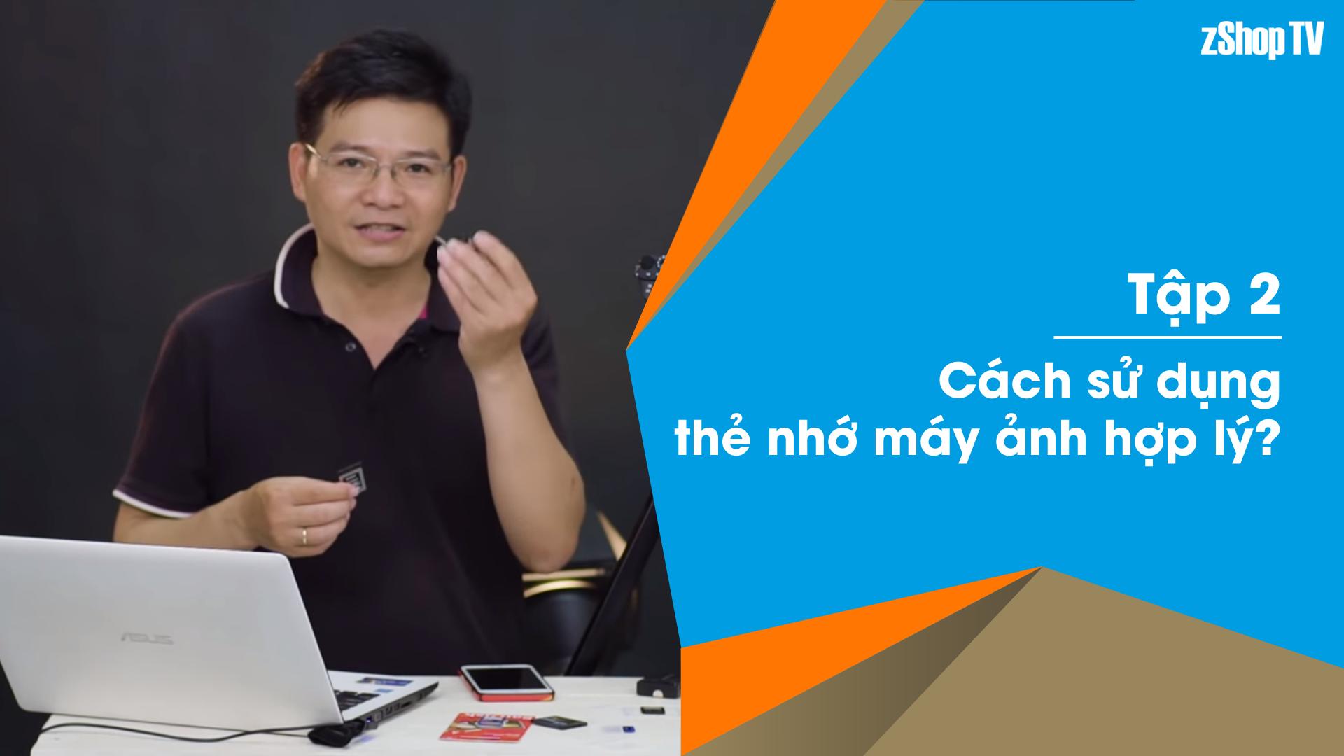 Dr Thanh – Giải Đáp Máy Ảnh | Tập 02: Cách sử dụng thẻ nhớ hợp lý?