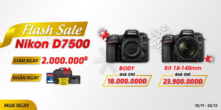 Flash Sale Nikon D7500 thang 12