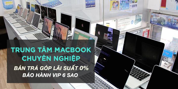 Trung tam macbook tra gop 0 bao hanh vip 6 sao