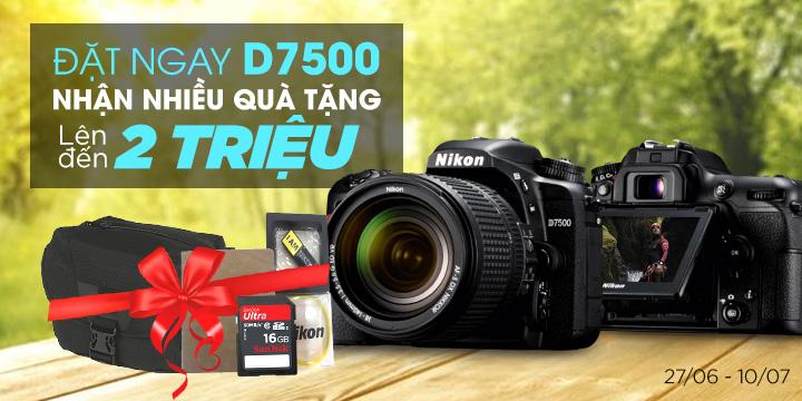 Máy ảnh Nikon D7500 nhận quà cực hot