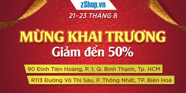 Khai Trương zShop Biên Hòa - Đinh Tiên Hoàng